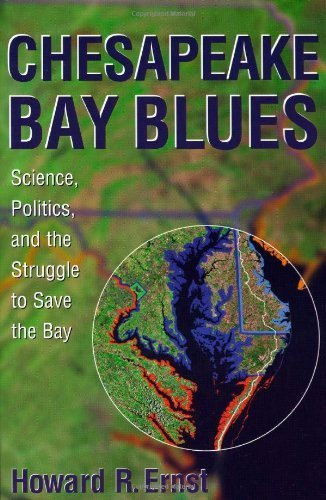 Chesapeake Bay Blues: Science, Politics, and the Struggle to Save the Bay (American Political Challenges) by Ernst, Howard R. (2003) Paperback