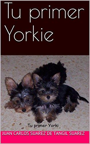 Tu primer Yorkie (Spanish Edition)
