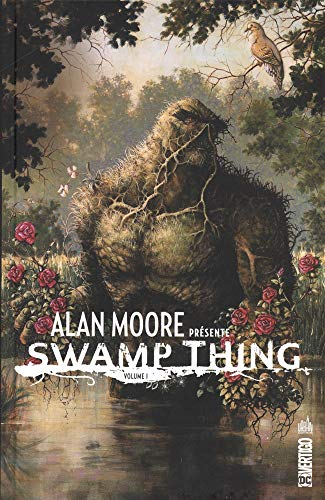 Alan Moore présente Swamp thing : Tome 1