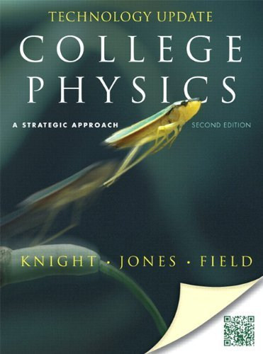 College Physics: A Strategic Approach Technology Update (2nd Edition) 2nd by Knight, Randall D., Jones, Brian, Field, Stuart (2012) Hardcover