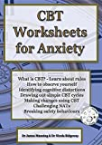 CBT Worksheets for Anxiety: A Simple CBT Workbook to Help You Record Your Progress When Using CBT to Reduce Symptoms of Anxiety.