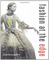 Fashion at the Edge: Spectacle, Modernity, and Deathliness by Caroline Evans (2003-11-01)