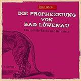 Die Prophezeiung von Bad Löwenau (Ein Fall für Rubin und Bernstein)