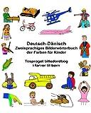 Deutsch-Dänisch Zweisprachiges Bilderwörterbuch der Farben für Kinder Tosproget billedordbog i farver til børn (FreeBilingualBooks.com)