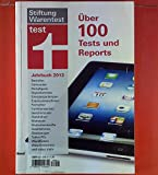 Stiftung Warentest 2013. Über 100 Tests und Reports. Jahrbuch. Backöfen, Camcorder, Dampfgarer, ect.