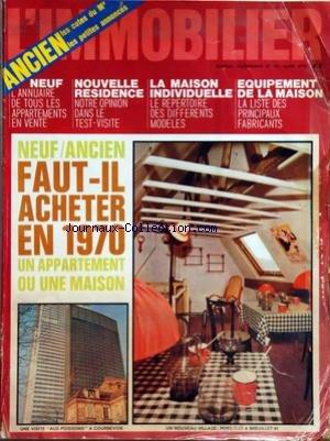 IMMOBILIER (L') [No 97] du 01/03/1970 - NEUF - ANNUAIRE - NOUVELLE RESIDENCE - LA MAISON INDIVIDUELLE - EQUIPEMENT DE LA MAISON - FAUT-IL ACHETER EN 1970 UN APPARTEMENT OU UNE MAISON
