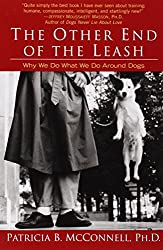 The Other End of the Leash: Why We Do What We Do Around Dogs by Patricia B. McConnell (2003-08-01)