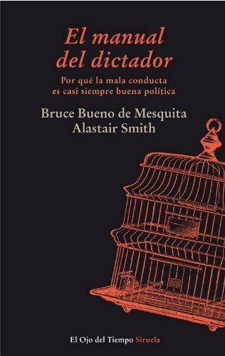 El manual del dictador (El Ojo del Tiempo nº 73) por Bruce Bueno de Mesquita