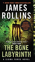 The Bone Labyrinth: A Sigma Force Novel (Sigma Force Novels Book 11)