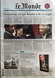 MONDE (LE) [No 19057] du 04/05/2006 – CLEARSTREAM – CE QUE RONDOT A DIT AUX JUGES – VERBATIM L'ANCIEN CONSEILLER POUR LE RENSEIGNEMENT AVAIT INCLUS DES HOMMES POLITIQUES DANS SON ENQUETE PAR GERARD DAVET ET HERVE GATTEGNO LE CONSEIL DE SECURITE DIVISE SUR L'IRAN LA POLEMIQUE AUTOUR DE LA PIECE DEPROGRAMMEE DE PETER HANDKE LES 150 ANS DE LA NAISSANCE DE FREUD, PENSEUR DE L'IRRATIONNEL PAGE TROIS – DERRIERE L'AFFAIRE CLEARSTREAM, LES RIVALITES AU GROUPE LAGARDERE GRANDE-BRETAGNE – LA TENT