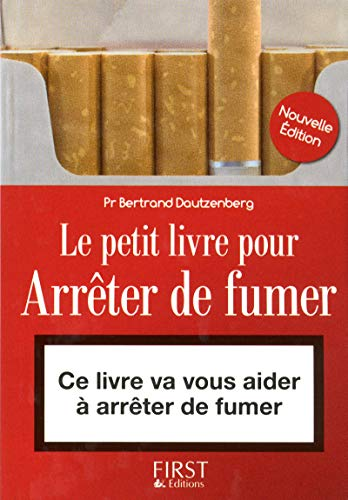 Petit Livre de - Arrêter de fumer, Nouvelle édition par Bertrand DAUTZENBERG