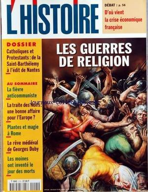 HISTOIRE [No 215] du 01/11/1997 - D'OU VIENT LA CRISE ECONOMIQUE FRNACAISE - LES GUERRES DE RELIGION - LA FIEVRE ANTICOMMUNISTE - LA TRAITE DES NOIRS - UNE BONNE AFFAIRE POUR L'EUROPE - LE REVE MEDIEVAL DE GEORGES DUBY - LES MOINES ONT INVENTE LE JOUR DES MORTS -