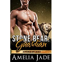 Stone Bear: Guardian (Stone Bears Book 3)