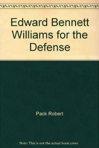 Edward Bennett Williams for the defense by Robert Pack (1983-08-01)