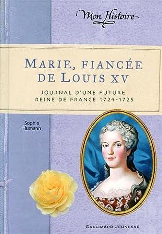 Marie, fiancée de Louis XV: Journal d