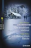 Un troublant visiteur - Collaboration forcée : T1 - Trois frères, trois destins. (Black Rose t. 271)