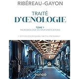 Traité d'oenologie - Tome 1 - 7e éd. - Microbiologie du vin. Vinifications: Microbiologie du vin. Vinifications