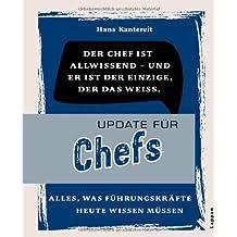Update für Chefs: Alles, was chefs heute wissen müssen