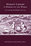 Marsh's Library: A Mirror on the World: Law, Learning and Libraries, 1650-1750