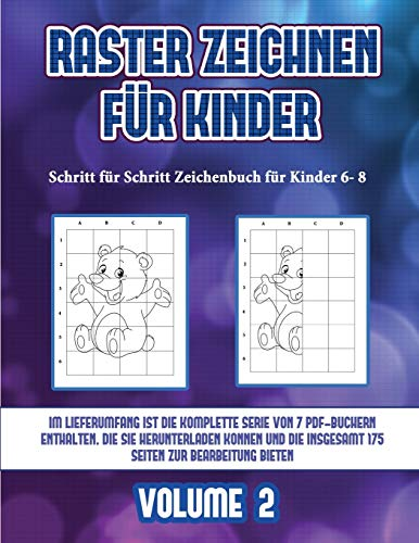 Schritt für Schritt Zeichenbuch für Kinder 6- 8 (Raster zeichnen für Kinder - Volume 2): Dieses Buch bringt Kindern bei, wie man Comic-Tiere mit Hilfe von Rastern zeichnet