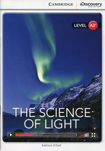 The Science of Light Low Intermediate Book with Online Access (Cambridge Discovery Interactiv)