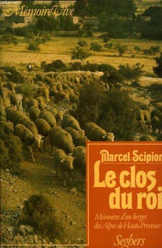 Le clos du roi, Mmoires d'un berger de s Alpes de Haute-Provence. Mmoire Vive.