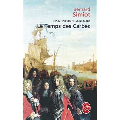 Le Temps des Carbec (Ces messieurs de Saint-Malo, Tome 2)