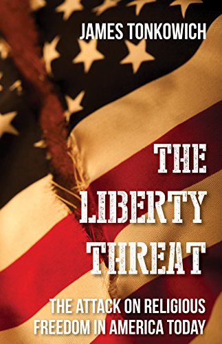 the-liberty-threat-the-attack-on-religious-freedom-in-america-today-english-edition
