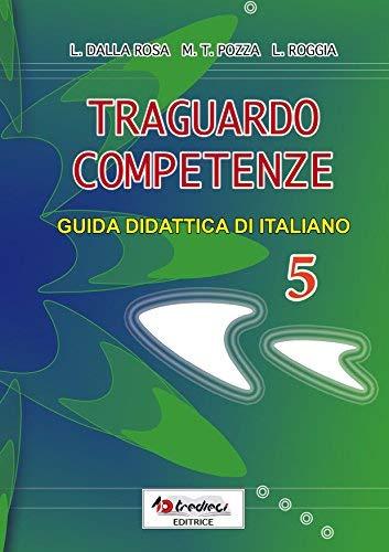 Traguardo competenze. Guida didattica di italiano: 5