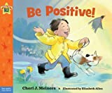 Be Positive! (Being the Best Me Series)