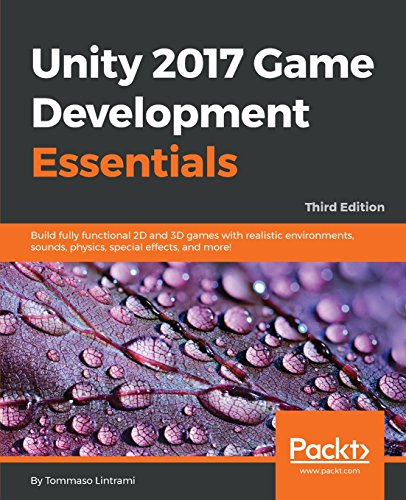Pdf unity 2017 game development essentials third edition build read online unity 2017 game development essentials third edition build fully functional 2d and 3d games with realistic environments sounds physics fandeluxe Gallery