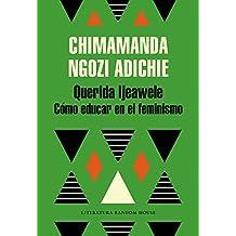 Querida Ijeawele. Cómo educar en el feminismo (Literatura Random House, Band 101101)