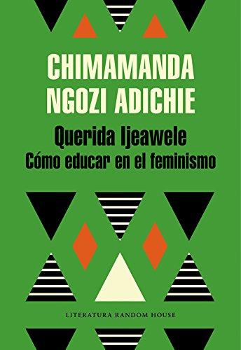 Querida Ijeawele. Como educar en el feminismo (Literatura Random House) epub