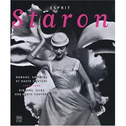 Esprit Staron : Rubans, soieries et haute couture 1867-1986, édition bilingue français-anglais