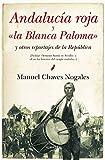 """Andalucia roja y """"la Blanca Paloma"""": y otros reportajes de la República"""