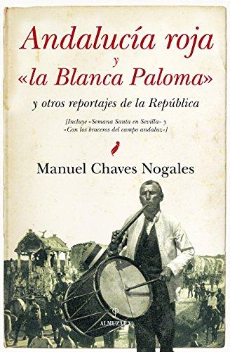 andalucia-roja-y-la-blanca-paloma-y-otros-reportajes-de-la-republica-historia-almuzara