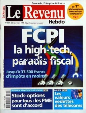 REVENU (LE) [No 551] du 26/11/1999 - FCPI LA HIGH-TECH - PARADIS FISCAL - STOCK-OPTIONS POUR TOUS - LES PME SONT D'ACCORD - LES VALEURS VEDETTES DES TELECOMS par Collectif