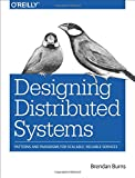 Designing Distributed Systems