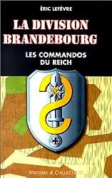 DIVISION BRANDEBOURG. : Les commandos du Reich