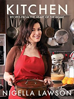 Kitchen: Recipes from the Heart of the Home de [Lawson, Nigella]