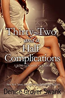 Thirty-Two and a Half Complications (Rose Gardner Mystery, Book 5) by [Swank, Denise Grover]
