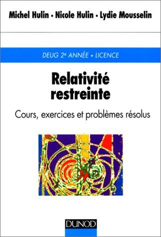 Relativite restreinte : Cours exercices et problèmes résolus, 2e édition