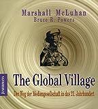 Medienanthropologie, Band 1: The Global Village. Der Weg der Mediengesellschaft in das 21. Jahrhundert