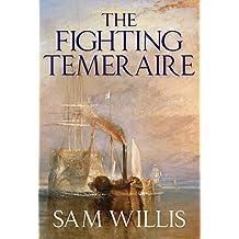 The Fighting Temeraire: Legend of Trafalgar (Hearts of Oak Trilogy)