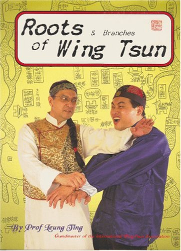 Roots and Branches of Wing Tsun por Ting Leung