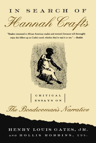 In Search of Hannah Crafts: Critical Essays on the Bondwoman's Narrative (2004-12-01)