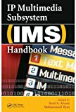 IP Multimedia Subsystem (IMS) Handbook