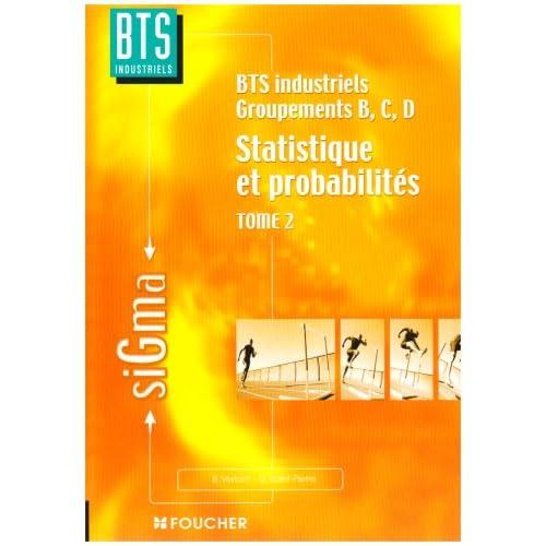 Statistique et probabilités, tome 2 : BTS industriels groupements, B, C, D