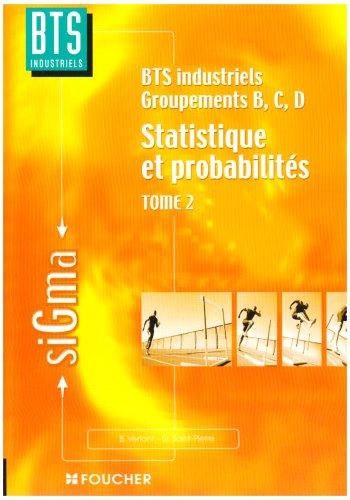 Statistique et probabilités, tome 2 : BTS industriels groupements, B, C, D par Bernard Verlant