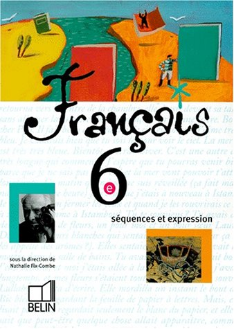 Français, 6e, séquences et expression